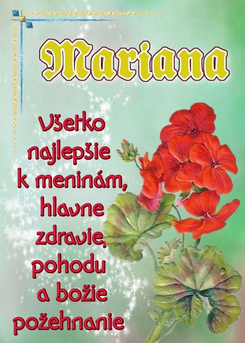 Mariana Všetko najlepšie k meninám, hlavne zdravie, pohodu a božie požehnanie