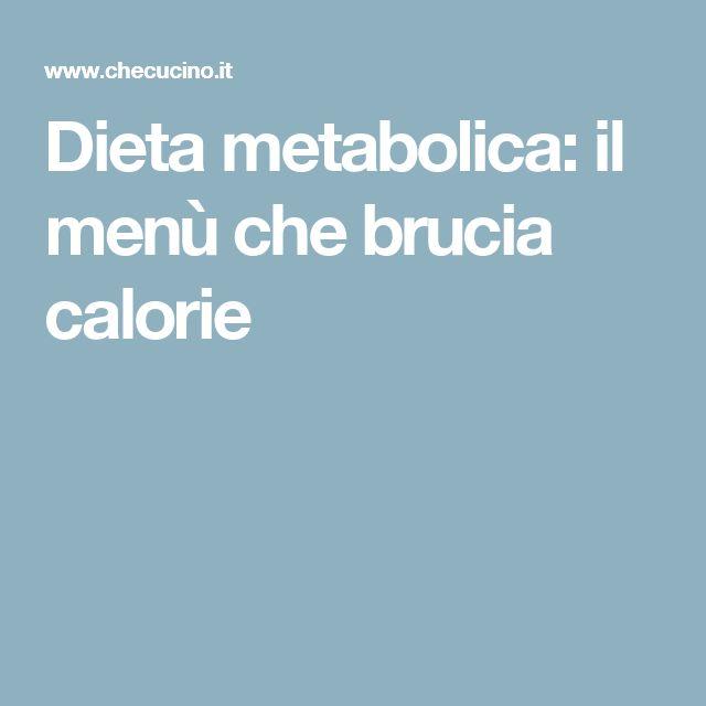 Dieta metabolica: il menù che brucia calorie
