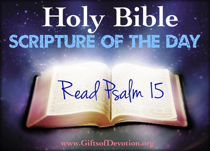 Let Us Grow In The #Knowledge of God's Word. Holy Bible Scripture Of The Day: Read Psalm 15 ✝️❤️✡️ #JESUSCHRIST #Forever  #God #Jesus #HolySpirit #Beautiful #prayer #Israel #Jerusalem #USA #amazing #hope #faith #love #Quotes #Inspiration #Spiritual #luxury #Business #Entrepreneur #wisdom #Success #Motivation #money #Spirituality #strength #bible #truth #AreYouSaved?  Repent & Be Baptized