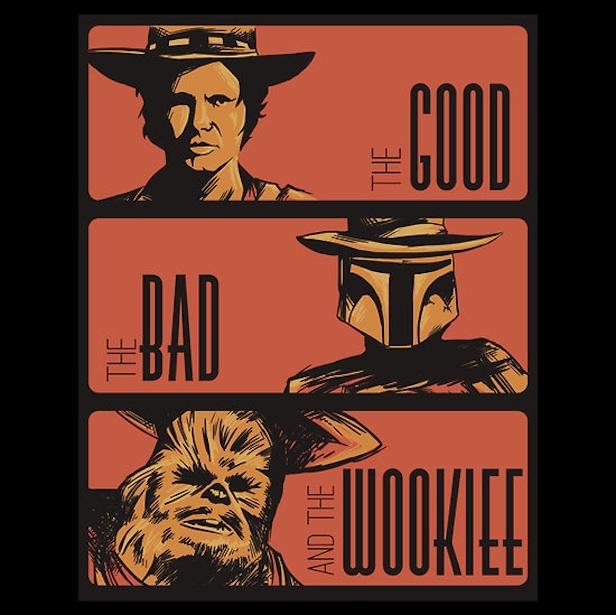 The Good, The Bad and The Wookie. El Bueno, El Malo y El Wookie :-): War Stuff, Westerns, Galaxies, Comic Books, Stars War, Art, Funny, Poster, Starwars