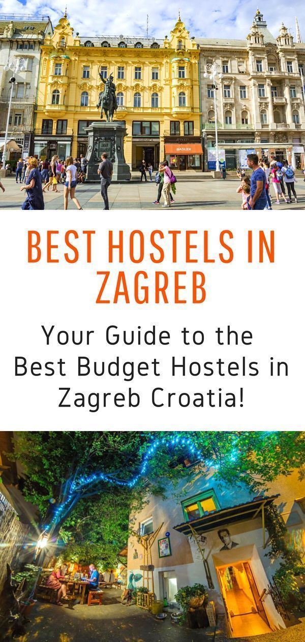 The Best Hostels In Zagreb 2020 Real Insiders Guide Croatia Travel Travel Zagreb Croatia