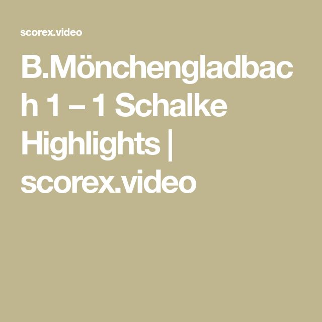 B.Mönchengladbach 1 – 1 Schalke Highlights | scorex.video