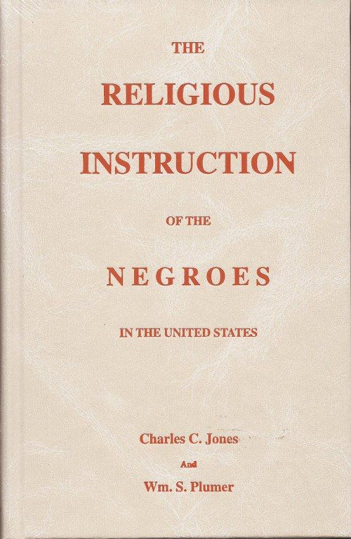 Rev. Charles Colcock Jones, developed the system for introducing the enslaved to Christianity and wrote The Religious and Oral Instruction of the Negro, 1842. Fearing revolt slavemasters relied on his methods to pacify Blacks. Howard University Divinity students were required to take classes on his works.