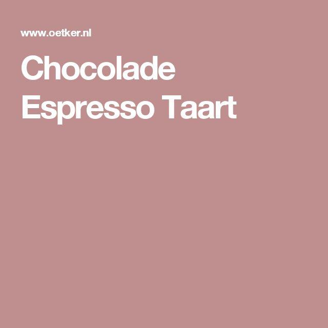 Chocolade Espresso Taart