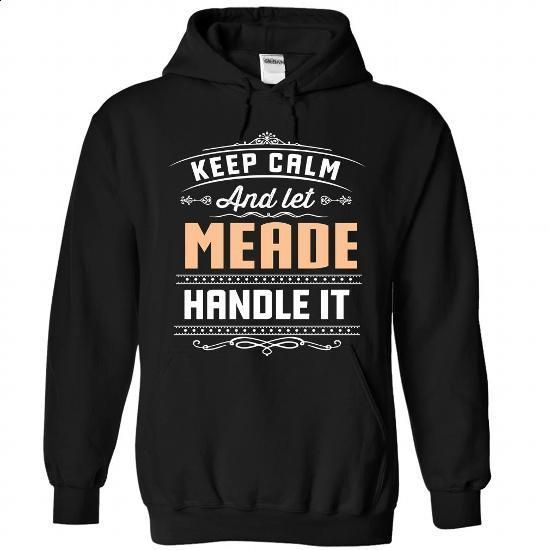 8 Keep Calm MEADE - #casual shirt #white hoodie. GET YOURS => https://www.sunfrog.com/Camping/MEADE-Black-89262793-Hoodie.html?68278