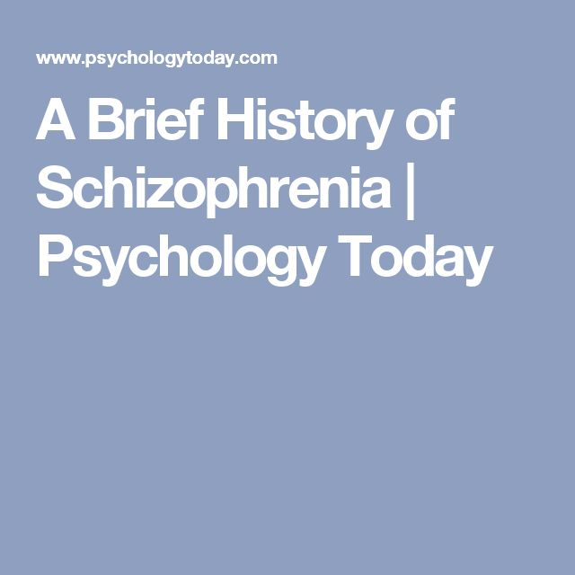 A Brief History of Schizophrenia | Psychology Today