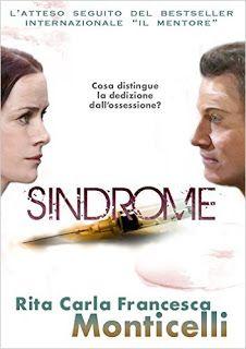 """Insaziabili Letture: Spazio ai Self: """"SINDROME"""" di Rita Carla Francesca Monticelli http://dld.bz/eGYSV"""