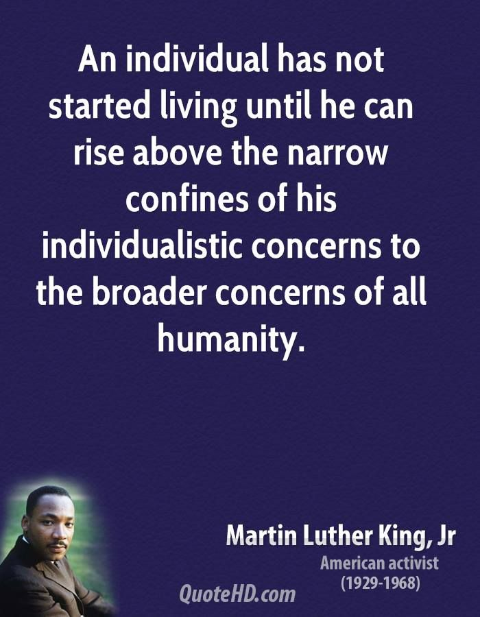 martin luther king jr inspired all to rise above An individual has not started living until he can rise above the all man kind martin luther king, jr was dr martin luther king jr inspired myself.