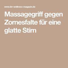 Massagegriff gegen Zornesfalte für eine glatte Stirn