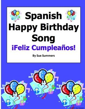 Spanish Happy Birthday Song by Sue Summers - 3 verses in Spanish and English.