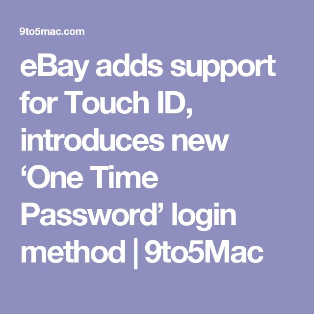 eBay adds support for Touch ID, introduces new 'One Time Password' login method | 9to5Mac