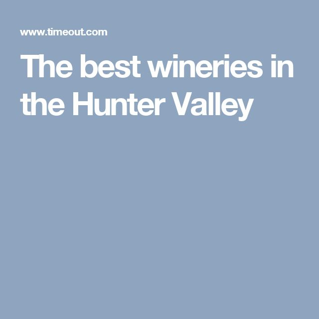 The best wineries in the Hunter Valley