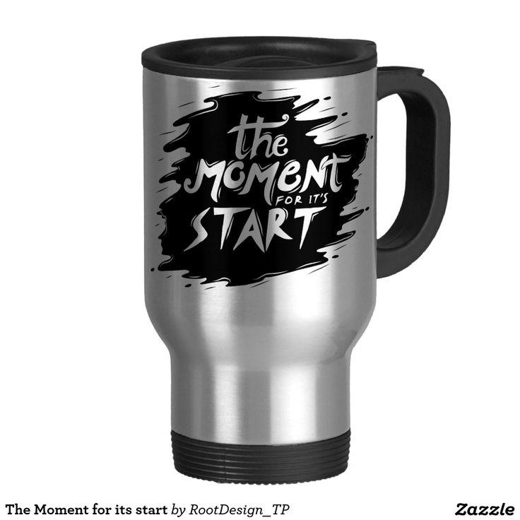The Moment for its start Travel Mug