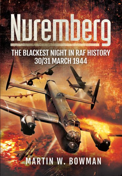 Nuremberg: The Blackest Night in RAF History http://www.pen-and-sword.co.uk/Nuremberg-The-Blackest-Night-in-RAF-History-Hardback/p/11688