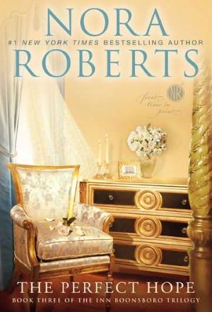 The Perfect Hope (Inn BoonsBoro Trilogy #3) by Nora Roberts. The Montgomery brothers have been the talk of Boonsboro ever since they decided to renovate the old Inn into an intimate new bed and breakfast. Beckett and Owen have both found love in the process, but what of Ryder, the third Montgomery brother?