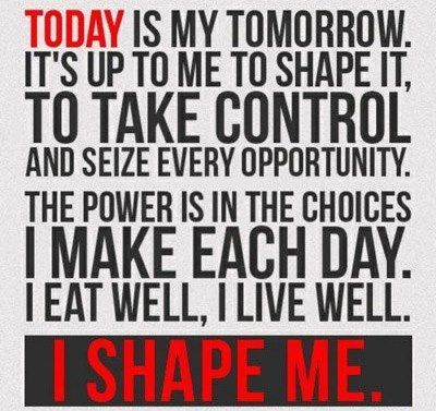 Shape your life. Move to improve your life.