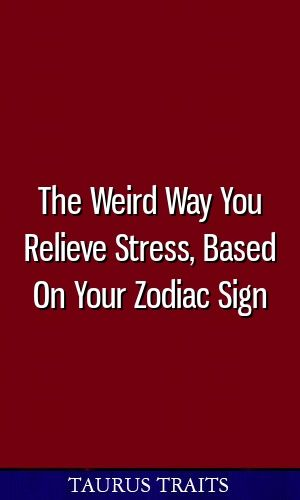How to relieve stress based your zodiac sign