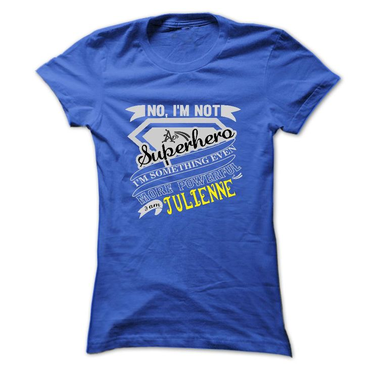 JULIENNE. No, Im ᑎ‰ Not Superhero Im Something Even More Powerful. ୧ʕ ʔ୨ Im JULIENNE - T Shirt, Hoodie, Hoodies, Year,Name, BirthdayJULIENNE. No, Im Not Superhero Im Something Even More Powerful. Im JULIENNE - T Shirt, Hoodie, Hoodies, Year,Name, BirthdayJULIENNE - T Shirt, Hoodie, Hoodies, Year,Name, Birthday