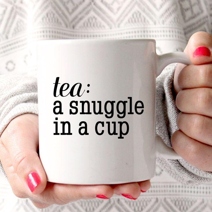 Coffee Mug - Ceramic Coffee Mug - Tea - Quote Mug- Tea Lover - Gift Idea - Tea Cup - Tea Time