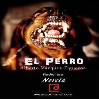 El perro – Alberto Vázquez-Figueroa, ver y leer en anibalfuente.blogspot.com.ar