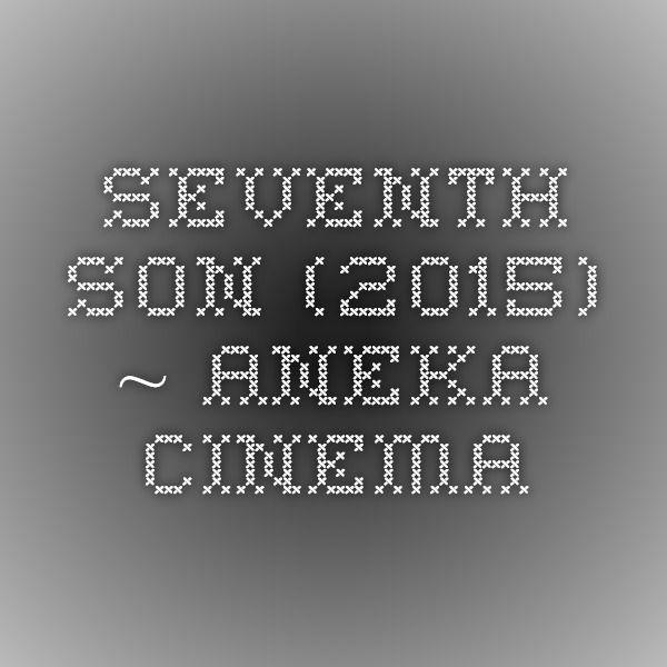Seventh Son (2015) ~ ANEKA CINEMA