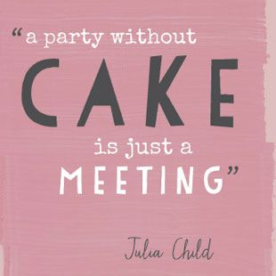 Julia Child - have to agree with her on this one..