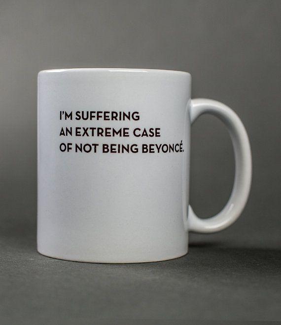 Becher: I'm not Beyoncé. Zu finden auf Etsy.