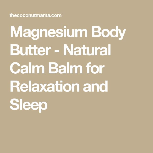Magnesium Body Butter - Natural Calm Balm for Relaxation and Sleep