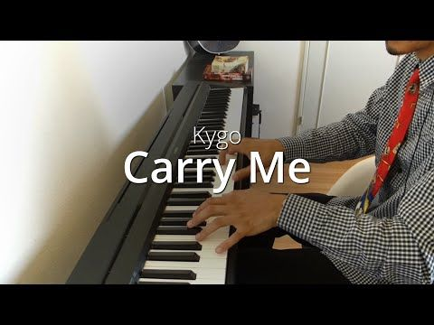 Kygo - Carry Me | Piano Cover & Sheets - YouTube