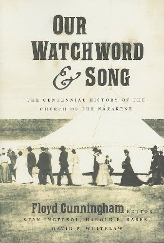 Floyd Cunningham, Editor.  Our Watchword and Song: The Centennial History of the Church of the Nazarene (Kansas City, MO: Beacon Hill Press of Kansas City, 2009).