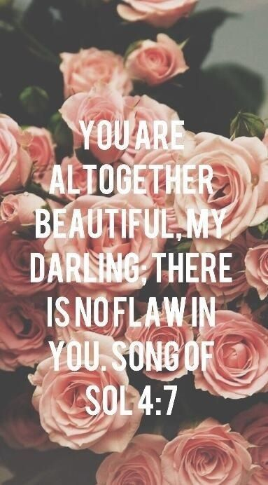 """From God's heart to your ears…""""You are altogether beautiful, my darling there is no flaw in You..""""Songs of Songs 4:7 I hope you have the best day friends… Be free…Be brave…Be beautiful…Live in Love, Lisa"""