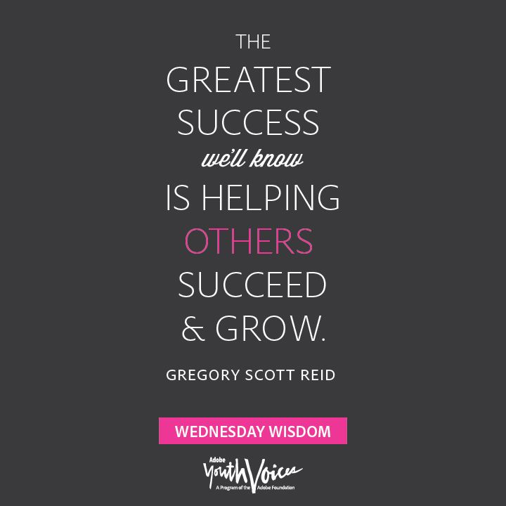 "Quotes About Helping Others: ""The Greatest Success We'll Know Is Helping Others Succeed"