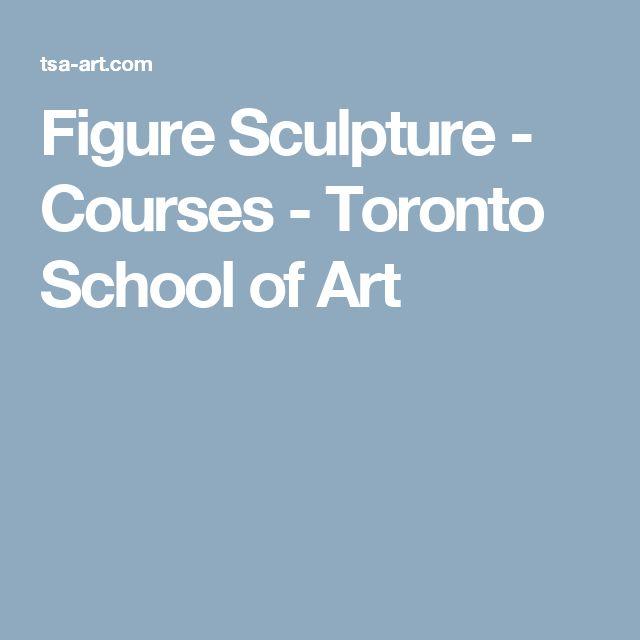 Figure Sculpture - Courses - Toronto School of Art