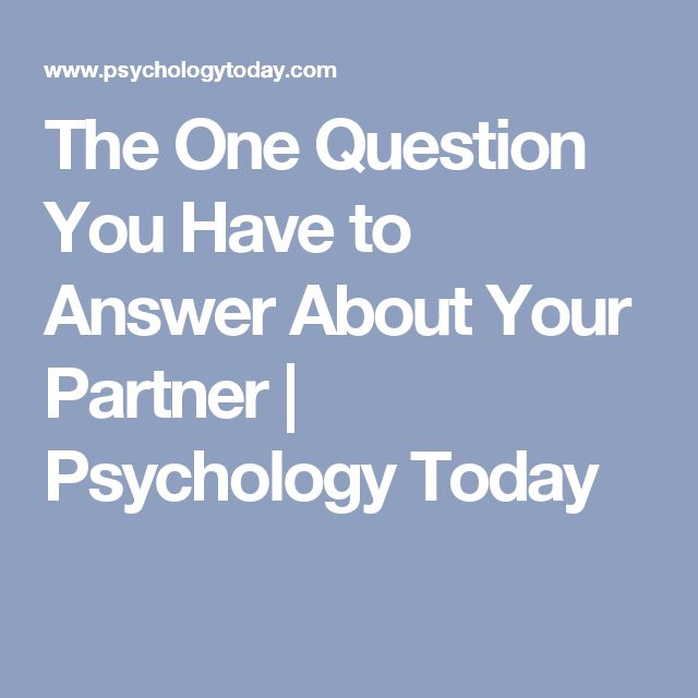 The One Question You Have to Answer About Your Partner | Psychology Today
