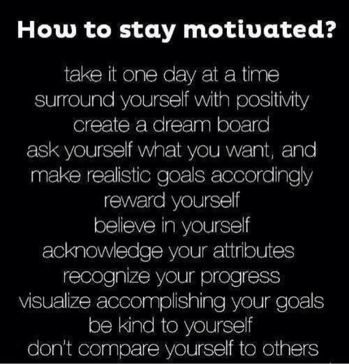 how to stay motivated...