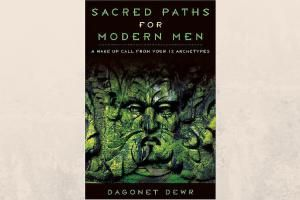 "6 Books for Pagan Men to Read: ""Sacred Paths for Modern Men"" by Dagonet Dewr"