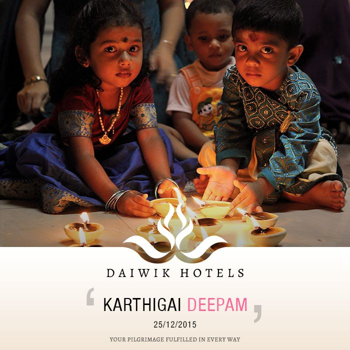 KARTHIGAI DEEPAM. 25TH DECEMBER 2015. This beautiful festival of lights is celebrated in Tamil Nadu and Andhra Pradesh during the Tamil month of Karthigai. During the month oil lamps called agal vilakkus are lit every evening to ward off evil and usher in joy and prosperity. The most famous celebration takes place on top of the Tiruvannamalai Hills where a huge fire called Mahadeepam is lit that is visible from far away. Daiwik Hotels wishes everyone on this auspicious occasion.