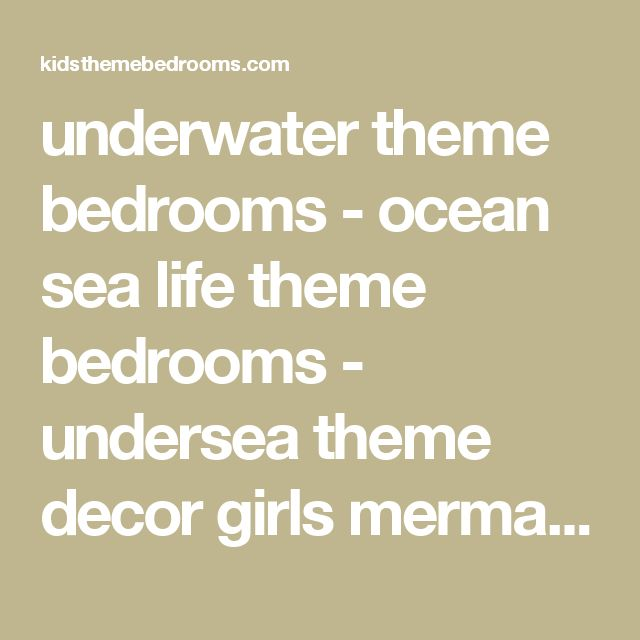 underwater theme bedrooms - ocean sea life theme bedrooms - undersea theme decor girls mermaid bedroom decorating - boys nautical theme bedrooms sea themed bedrooms underwater bathroom decorating ideas Bedroom Theme Underwater - nautical bedroom decorating - tropical theme - seaside cottage style bedrooms - sea theme bedroom wall murals underwater fantasy rooms