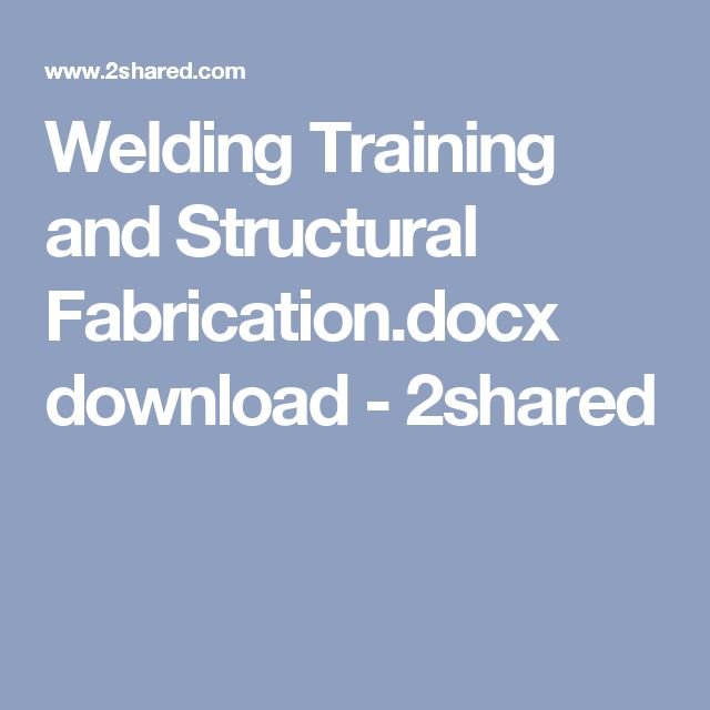 Welding Training and Structural Fabrication.docx download - 2shared