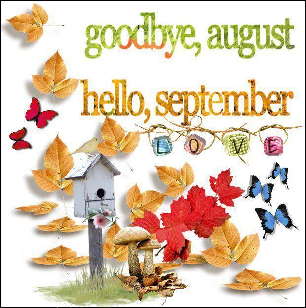 Good bye August, Hello September