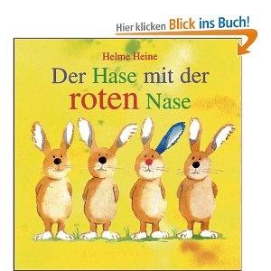 Der Hase mit der roten Nase: Vierfarbiges Papp-Bilderbuch: Amazon.de: Helme Heine: Bücher