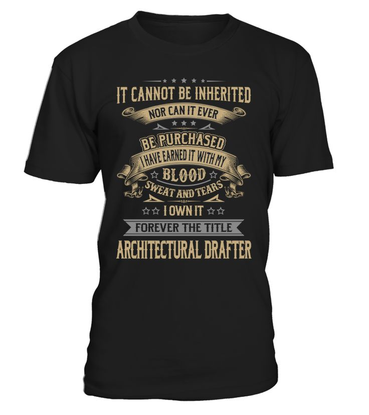 Architectural Drafter - I Own It Forever #ArchitecturalDrafter