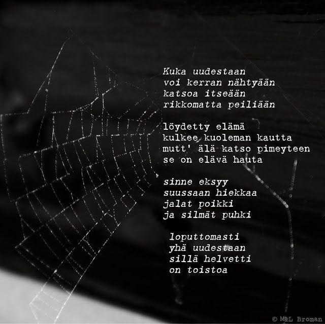 #runo #runokuva #runous #runoilija #suomeksi #valokuva #valokuvaus #elämä #kuolema #tuska