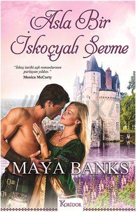 Asla Bir Iskoçyalı Sevme – Maya Banks PDF e-kitap indir | SandaLca