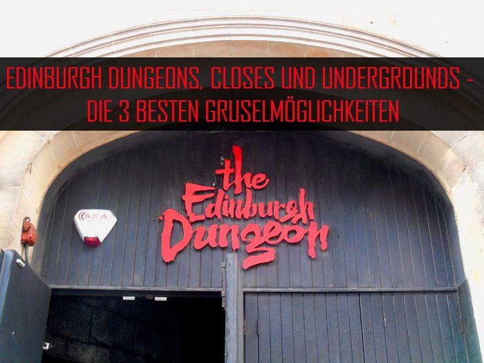 Du stehst auf dunkle Orte und düstere Geschichten? Ich zeige dir mit den Edinburgh Dungeons, Closes und Undergrounds die 3 besten Gruselmöglichkeiten.