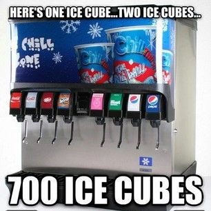 700 ice cubes, vending machine joke, gas station soda, fountain drink