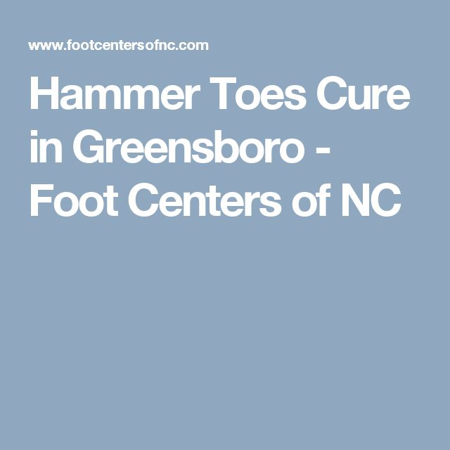 Hammer Toes Cure in Greensboro - Foot Centers of NC