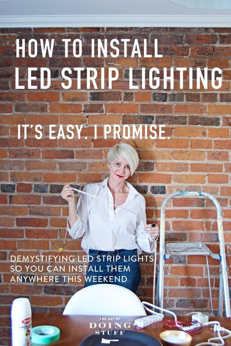 Led Strip Lights The Easy Way To Illuminate Anything Installing Led Strip Lights Strip Lighting Led Strip Lighting