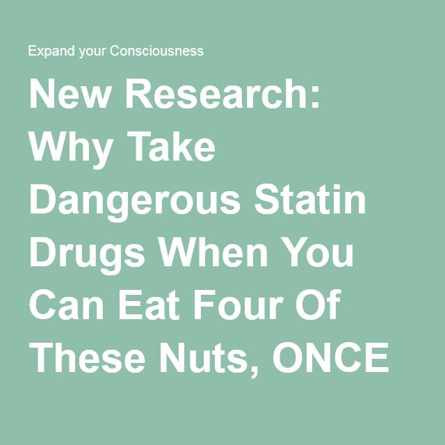 New Research: Why Take Dangerous Statin Drugs When You Can Eat Four Of These Nuts, ONCE A MONTH Instead? - Expand your Consciousness