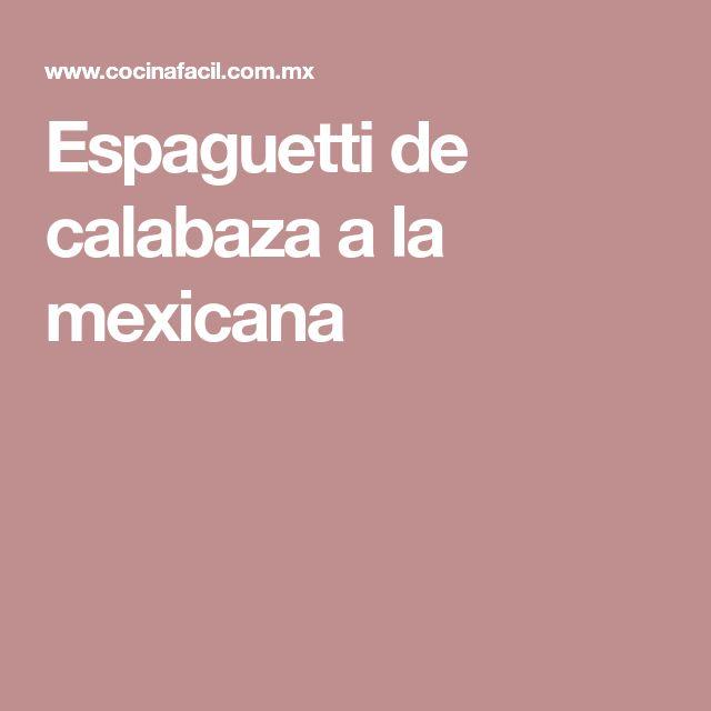 Espaguetti de calabaza a la mexicana